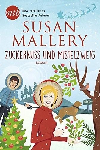 Susan Mallery: Zuckerkuss und Mistelzweig