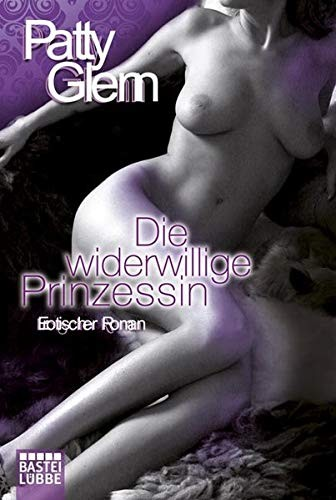 Patty Glenn: Die widerwillige Prinzessin