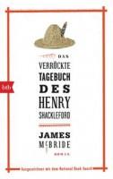 James McBride: Das verrückte Tagebuch des Henry Shackleford