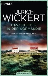 Ulrich Wickert: Das Schloss in der Normandie