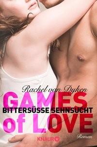 Rachel van Dyken: Games of Love - Bittersüße Sehnsucht