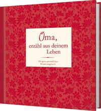 Rita Mielke: Oma, erzähl aus deinem Leben. Ein ganz persönliches Erinnerungsbuch