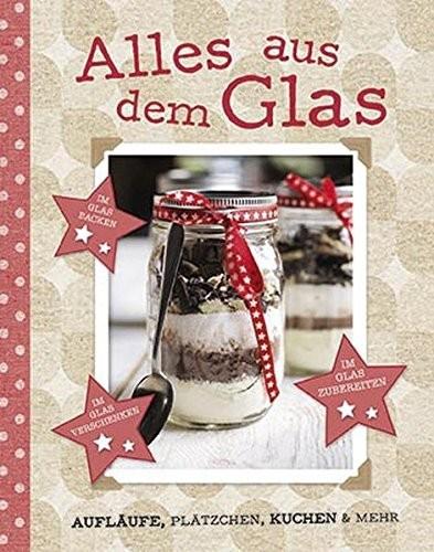 Alles aus dem Glas, Kochbuch