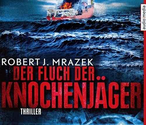 Robert M. Mrazek: HÖRBUCH: Der Fluch der Knochenjäger, 6 Audio-CDs