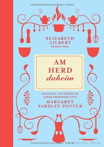 Elizabeth Gilbert: Am Herd daheim