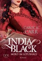 Carol K. Carr: India Black - Mord im Lotushaus