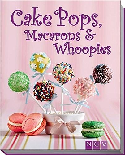 Cake Pops, Macarons & Whoopies, Backbuch