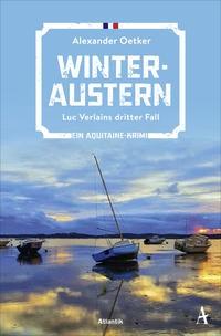 Alexander Oetker: Winteraustern. Luc Verlains dritter Fall