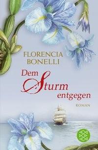 Florencia Bonelli: Dem Sturm entgegen