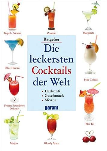 Die leckersten Cocktails der Welt, Kochbuch