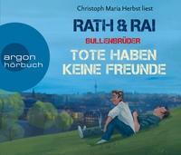 Hans Rath/ Edgar Rai: HÖRBUCH: Bullenbrüder, Tote haben keine Freunde, 6 Audio-CD
