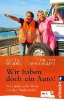 Jutta Speidel & Bruno Maccallini: Wir haben doch ein Auto! Eine italienische Reise mit dem Wohnmobil