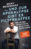 Micky Beisenherz: ... und zur Apokalypse gibt es Filterkaffee