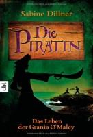 Sabine Dillner: Die Piratin. Das Leben der Grania O'Malley