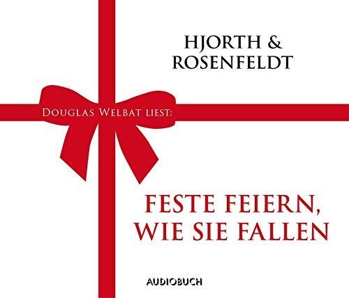 Hjorth & Rosenfeldt: HÖRBUCH: Feste feiern, wie sie fallen, 1 Audio-CD