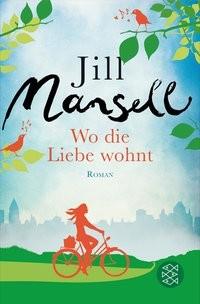 Jill Mansell: Wo die Liebe wohnt