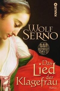 Wolf Serno: Das Lied der Klagefrau