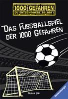 Fabian Lenk: Das Fußballspiel der 1000 Gefahren