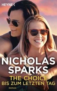 Nicholas Sparks: The Choice - Bis zum letzten Tag