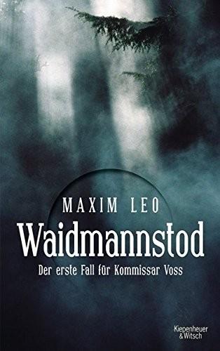Maxim Leo: Waidmannstod