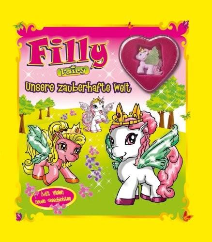 Ulrich Magin/ Susanne Noll: Filly Fairy. Unsere zauberhafte Welt