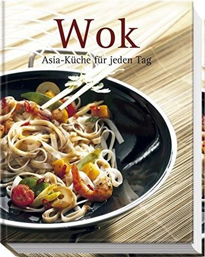 Wok. Asia-Küche für jeden Tag, Kochbuch