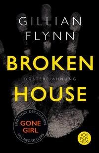 Gillian Flynn: Broken House - Düstere Ahnung