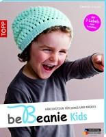 Jennifer Stiller: beBeanie! Kids. Häkelmützen für Jungs und Mädels