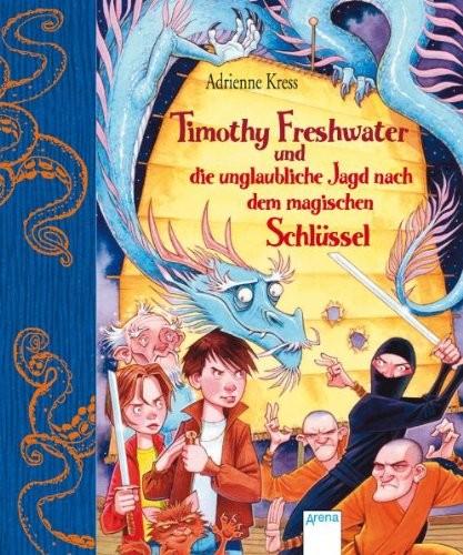 Adrienne Kress: Timothy Freshwater und die unglaubliche Jagd nach dem magischen Schlüssel