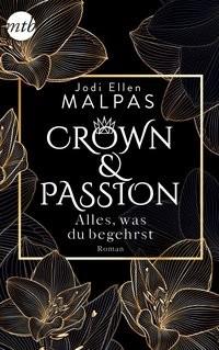 Jodi Ellen Malpas: Crown & Passion - Alles, was du begehrst