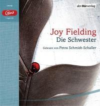Joy Fielding: HÖRBUCH: Die Schwester. MP3-CD
