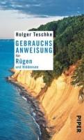 Holger Teschke: Gebrauchsanweisung für Rügen und Hiddensee