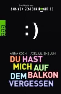 Anna Koch/ Axel Lilienblum: Du hast mich auf dem Balkon vergessen