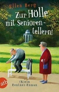 Ellen Berg: Zur Hölle mit Seniorentellern!