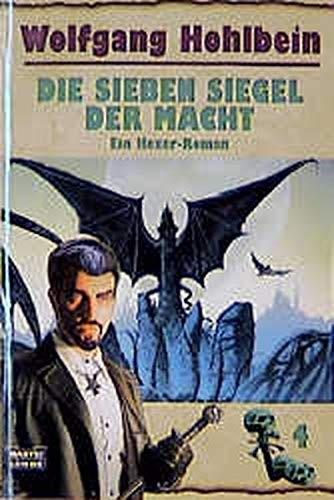 Wolfgang Hohlbein: Die Sieben Siegel der Macht. Ein Hexer-Roman