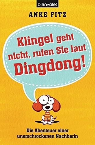 Anke Fitz: Klingel geht nicht, rufen Sie laut Dingdong!