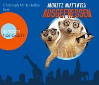 Moritz Matthies: HÖRBUCH: Ausgefressen, 4 Audio-CDs
