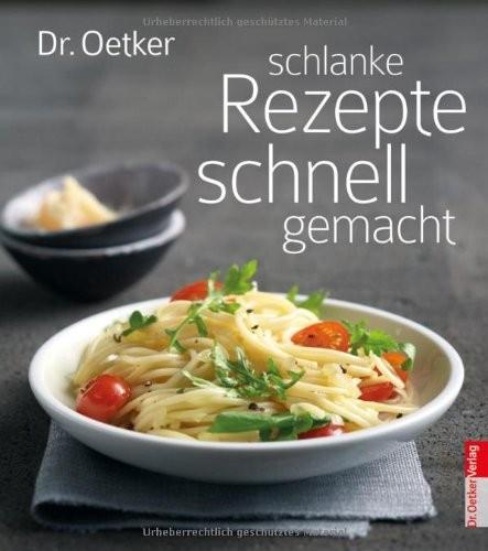 Dr. Oetker: Schlanke Rezepte schnell gemacht