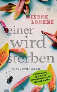 Wiebke Lorenz: Einer wird sterben. Psychothriller
