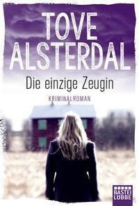 Tove Alsterdal: Die einzige Zeugin