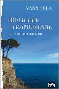 Yann Sola: Tödlicher Tramontane. Ein Südfrankreich-Krimi