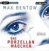 Max Bentow: HÖRBUCH: Das Porzellanmädchen, 1 MP3-CD