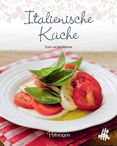 Mini-Kochbuch: Italienische Küche. Essen wie bei Mamma