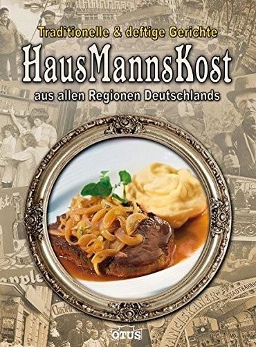 HausMannsKost. Traditionelle & deftige Gerichte aus allen Regionen Deutschlands, Kochbuch
