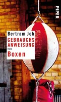 Bertram Job: Gebrauchsanweisung fürs Boxen