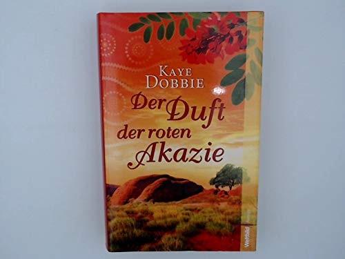 Dobbie Kaye: Der Duft der roten Akazie