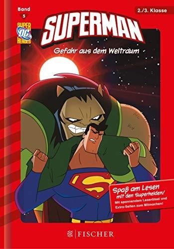Blake A. Hoena: Superman - Gefahr aus dem Weltraum. 2./3. Klasse