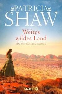 Patricia Shaw: Weites wildes Land