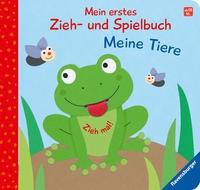 Sandra Grimm: Mein erstes Zieh- und Spielbuch: Meine Tiere