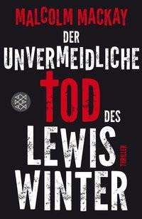 Malcolm MacKay: Der unvermeidliche Tod des Lewis Winter